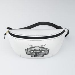 Social Work No Fear Your Social Worker is Here Fanny Pack