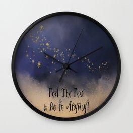 Feel The Fear & Do It Anyway! Wall Clock