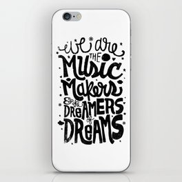 WE ARE THE MUSIC MAKERS... iPhone Skin