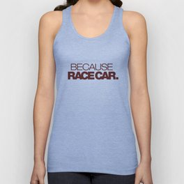 BECAUSE RACE CAR v7 HQvector Unisex Tank Top