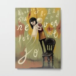 Never Let Me Go Metal Print