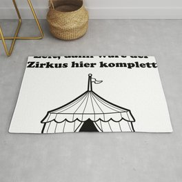 Still the tent and circus is complete gift work chaos schw Rug