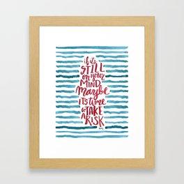 Take A Risk Framed Art Print