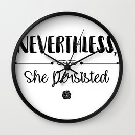 Nevertheless She Persisted Wall Clock