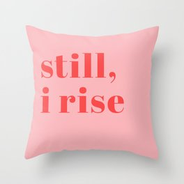 still I rise XIV Throw Pillow