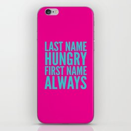 LAST NAME HUNGRY FIRST NAME ALWAYS (Pink & Teal) iPhone Skin