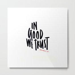In Good We Trust Metal Print