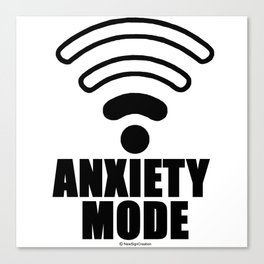 Anxiety mode Canvas Print