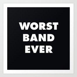 Worst Band Ever Art Print