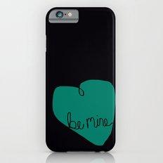 be mine Slim Case iPhone 6s
