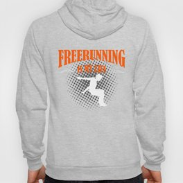 Freerunning Is My Life Hoody