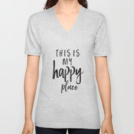 This Is My Happy Place, MY HAPPY PLACE, Home Decor,Office Decor,Be Happy Sign,Printable Art Unisex V-Neck