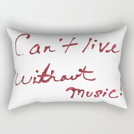 Can't Live Without Music! Rectangular Pillow