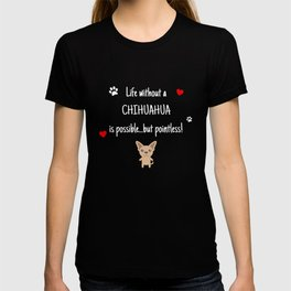 Life Without A Chihuahua Funny Cute Dog Gift Idea T-shirt