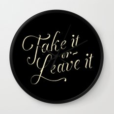 Take it or leave it Wall Clock