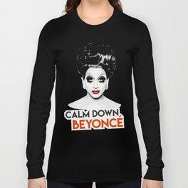 """Calm down Bey!"" Bianca Del Rio, RuPaul's Drag Race Queen Long Sleeve T-shirt"