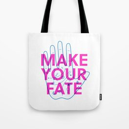 Make Your Fate Tote Bag