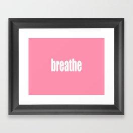 Breathe with Baker-Miller Pink Color  Framed Art Print