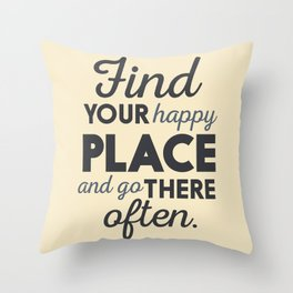 Wanderlust, find your happy place and go there, motivational quote, adventure, globetrotter Throw Pillow