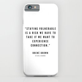 3    | Brené  Brown Quotes | 190524 | White Design iPhone Case