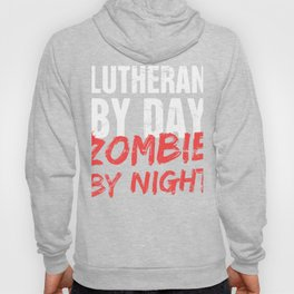 Lutheran By Day, Zombie By Night Hoody