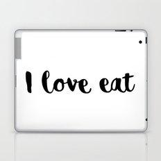 I love eat. Laptop & iPad Skin