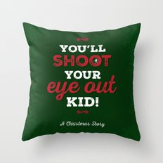 You'll Shoot Your Eye Out! Throw Pillow