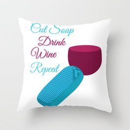 Funny ASMR Cut Soap Drink Wine Repeat graphic Throw Pillow