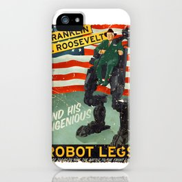 Franklin D. Roosevelt and his Amazing Robot Legs.... iPhone Case
