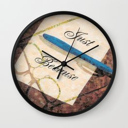 """Just Because"" Wall Clock"