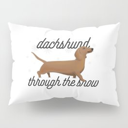 Dachshund Through the Snow Pillow Sham