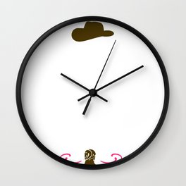 Cowboy Cowgirl Life Isn't Always Rodeos Horses and Cowboys But It Should Be Wall Clock