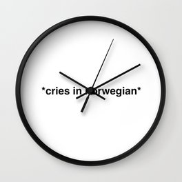 Cries in norwegian Wall Clock