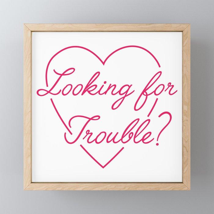 Trouble Framed Mini Art Print