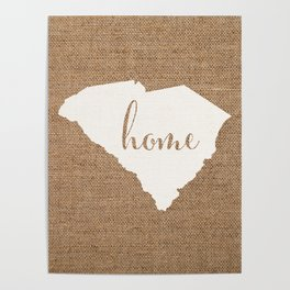 South Carolina is Home - White on Burlap Poster