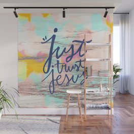 Just Trust Jesus - Abstract typography hand lettered  Wall Mural