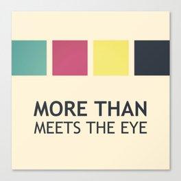 More Than Meets The Eye Canvas Print