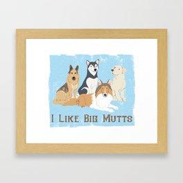 I Like Big Mutts Framed Art Print