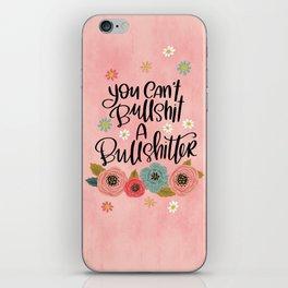 Pretty Swe*ry: You Can't Bullshit a Bullshitter iPhone Skin