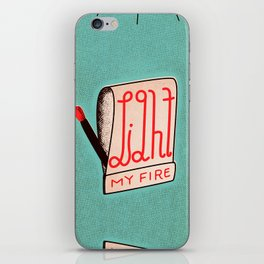 (Come On Baby) Light My Fire iPhone Skin
