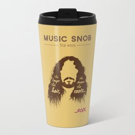 The Longer the Hair — Music Snob Tip #073 Travel Mug