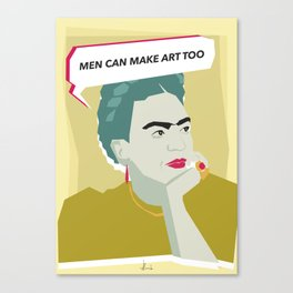 Men can... too. by Frida. Canvas Print