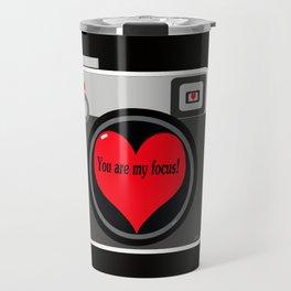 You are my focus Travel Mug