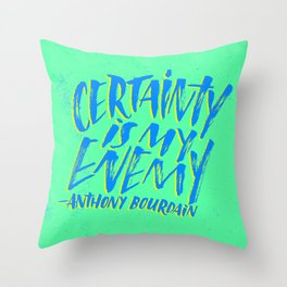Anthony Bourdain on Certainty Throw Pillow
