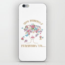 Give Yourself Permission to... 2 iPhone Skin