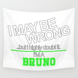 Its All About Bruno! Wall Tapestry