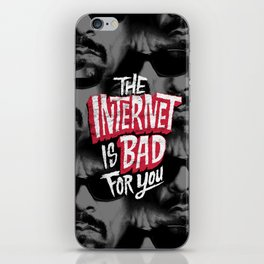 The Internet is Bad for You iPhone Skin