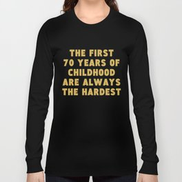 First 70 Years Of Childhood Funny 70th Birthday Long Sleeve T-shirt
