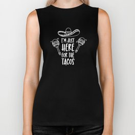 I'm Just Here For The Tacos Biker Tank