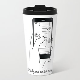 I Save All Our Text Messages Travel Mug